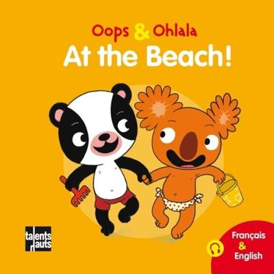 Oops & Ohlala: At the beach/A la plage (Hardback)