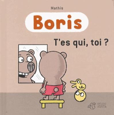 Boris/T'es qui, toi? (Hardback)