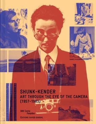 Shunk-Kender, Art Through the Eye of the Camera (Paperback)