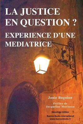 La Justice En Question? Experience D'Une Mediatrice (Paperback)