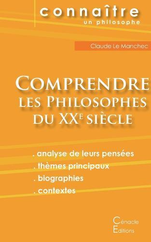 Comprendre les philosophes du XXe siecle: Deleuze, Foucault, Heidegger, Sartre (Paperback)