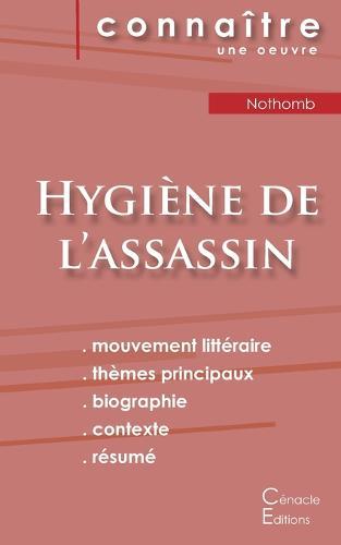 Fiche de lecture Hygiene de l'assassin de Nothomb (Analyse litteraire de reference et resume complet) (Paperback)