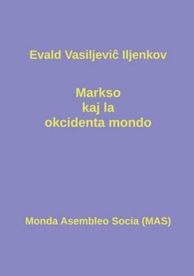 Markso Kaj La Okcidenta Mondo (Paperback)