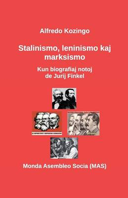 Stalinismo, Leninismo Kaj Marksismo: Kun Biografiaj Notoj de Jurij Finkel (Paperback)