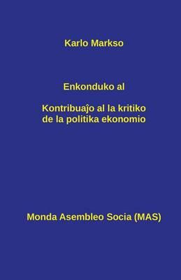 Enkonduko Al Kontribuaĵo Al La Kritiko de la Politika Ekonomio - Mas-Libro 152 (Paperback)