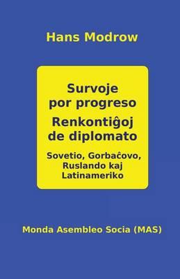 Survoje Por Progreso. Renkontiĝoj de Diplomato: Sovetio, Gorbaĉovo, Ruslando Kaj La-Tiname-Riko - Mas-Libro 153 (Paperback)