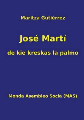 Jos Mart - de Kie Kreskas La Palmo - Mas-Libro 34A (Paperback)