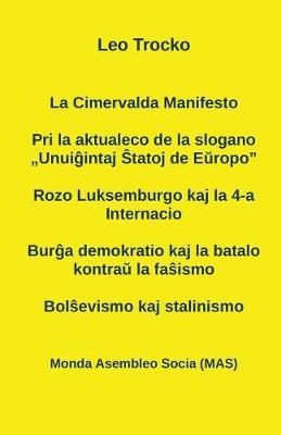 """La Cimervalda Manifesto; Pri La Aktualeco de la Slogano """"Unuiĝintaj Ŝtatoj de Eŭropo""""; Rozo Luksemburgo Kaj La 4-A Internacio; Burĝa Demokratio Kaj La Batalo Kontraŭ La Faŝismo - Mas-Libro 183 (Paperback)"""