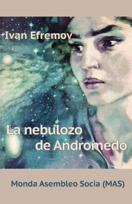La Nebulozo de Andromedo: Sciencfikcia Romano - Mas-Libro 32A (Paperback)