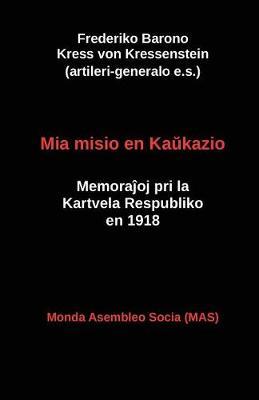 Mia misio en Kaŭkazio: Memoraĵoj pri la Kartvela Respubliko en 1918 - Mas-Libro 209 (Paperback)