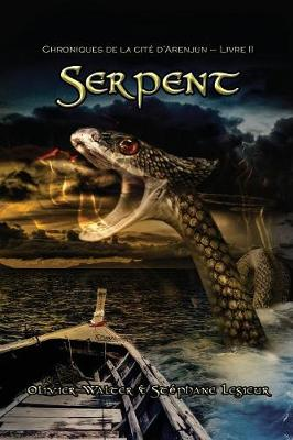 Serpent (Chroniques de la Cite D'Arenjun - Livre II) (Paperback)