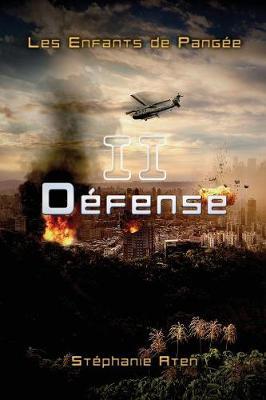 Les Enfants de Pangee - 2: Defense (Paperback)