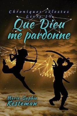 Que Dieu Me Pardonne (Chroniques C lestes - Livre IV) (Paperback)