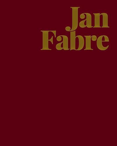 Jan Fabre: Knight of Despair / Warrior of Beauty (Hardback)