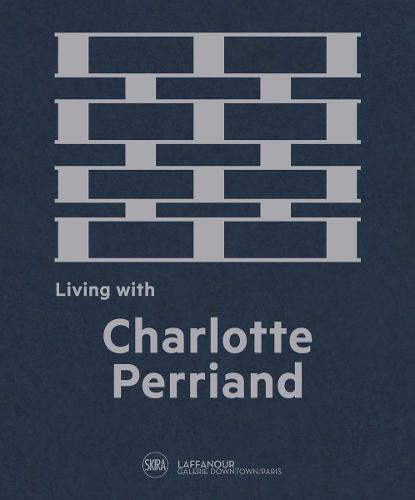 Living with Charlotte Perriand (Hardback)