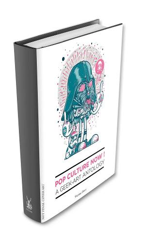 Pop Culture Now! A Geek Art Anthology (Paperback)