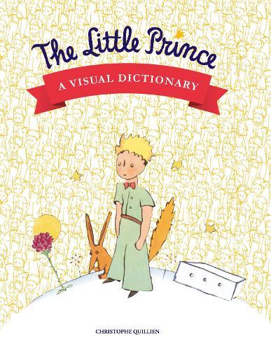 The Little Prince: A Visual Dictionary (Hardback)