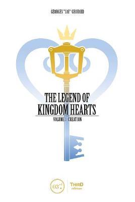 Legend Of Kingdom Hearts Volume 1: Creation (Hardback)