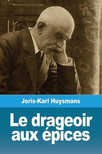 Le Drageoir Aux pices: Et Autres Nouvelles (Paperback)