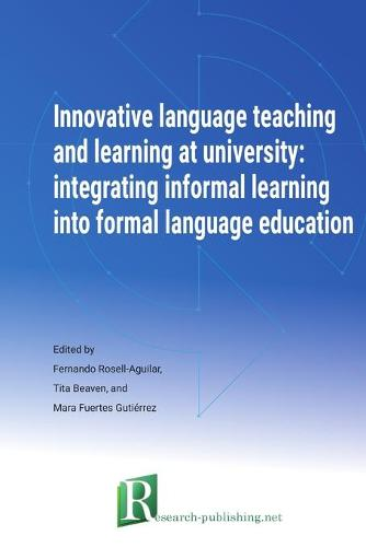 Innovative Language Teaching and Learning at University: Integrating Informal Learning Into Formal Language Education (Paperback)