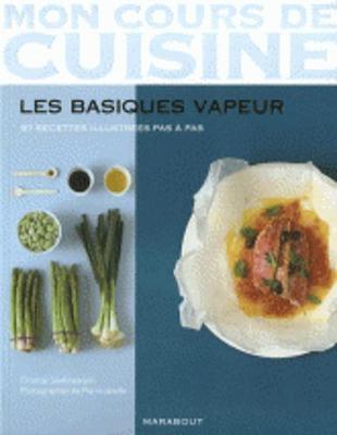 Mon Cours De Cuisine/Les Basiques Vapeur/97 Recettes (Paperback)
