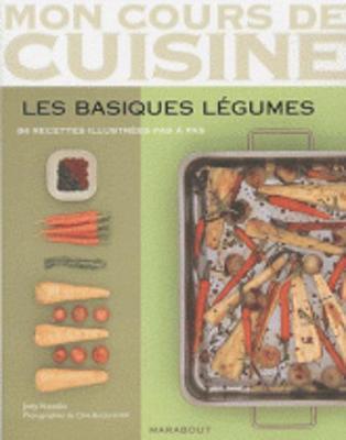 Mon Cours De Cuisine/Les Basiques Legumes/84 Recettes (Paperback)