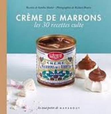 Les 30 Recettes Cultes...: Creme De Marrons (Hardback)