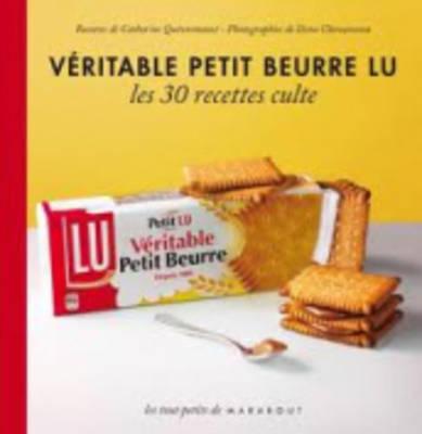 Les 30 Recettes Cultes...: Veritable Petit Beurre Lu (Hardback)