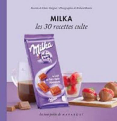 Les 30 Recettes Cultes...: Milka (Hardback)