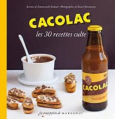 Les 30 Recettes Cultes...: Cacolac (Hardback)