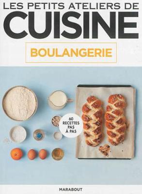 Les Petits Ateliers De Cuisine: Boulangerie (Paperback)