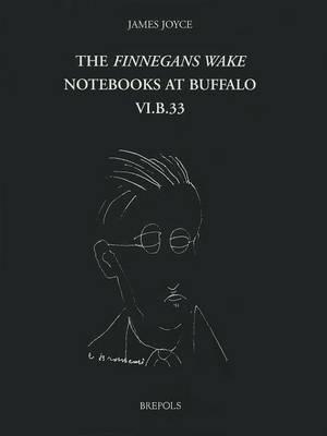 James Joyce, the Finnegans Wake Notebooks at Buffalo - VI.B.33 - Finnegans Wake Notebooks at Buffalo 9 (Hardback)