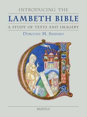Introducing the Lambeth Bible: A Study of Text and Imagery - Single Titles in Palaeography, Manuscript Studies & Book His (Hardback)