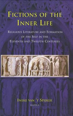 Fictions of the Inner Life: Religious Literature and Formation of the Self in the Eleventh and Twelfth Centuries (Hardback)