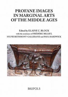 Profane Images in Marginal Arts of the Middle Ages - Profane Arts of the Middle Ages (Paperback)