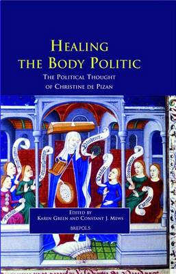 Healing the Body Politic: The Political Thought of Christine De Pizan (Hardback)