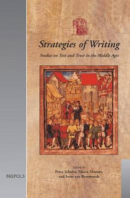 """Strategies of Writing: Studies on Text and Trust in the Middle Ages : Papers from """"Trust in Writing in the Middle Ages"""" (Utrecht 28-29 November 2002) (Hardback)"""