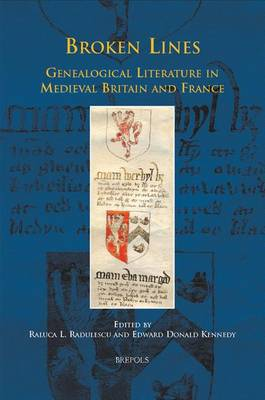 Broken Lines: Genealogical Literature in Late-Medieval Britain and France (Hardback)