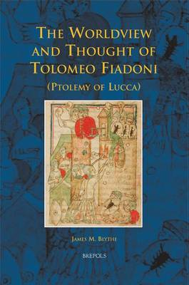 The Worldview and Thought of Tolomeo Fiadoni (Ptolemy of Lucca) - Disputatio 22 (Hardback)