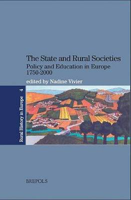 The State and Rural Societies: Policy and Education in Europe. 1750-2000 - Rural History in Europe 1 (Paperback)