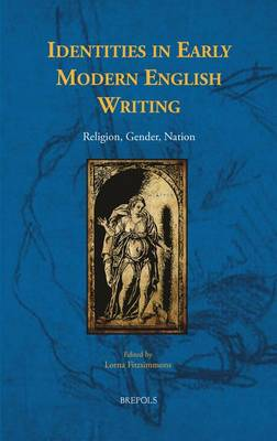 Identities in Early Modern English Writing: Religion, Gender, Nation (Hardback)