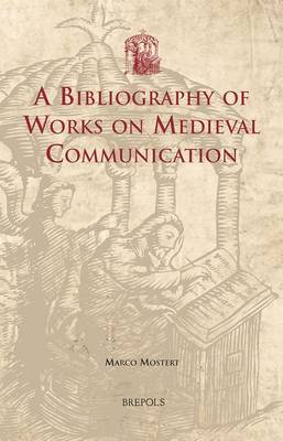 A Bibliography of Works on Medieval Communication (Hardback)
