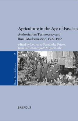 Agriculture in the Age of Fascism: Authoritarian Technocracy and Rural Modernization, 1922-1945 (Paperback)