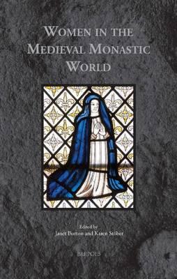 Women in the Medieval Monastic World (Hardback)