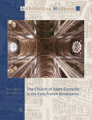 The Church of Saint-Eustache in the Early French Renaissance (Paperback)