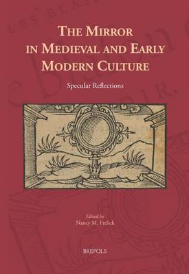 The Mirror in Medieval and Early Modern Culture: Specular Reflections (Hardback)