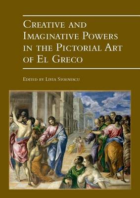 Creative and Imaginative Powers in the Pictorial Art of El Greco - Museums at the Crossroads 28 (Paperback)