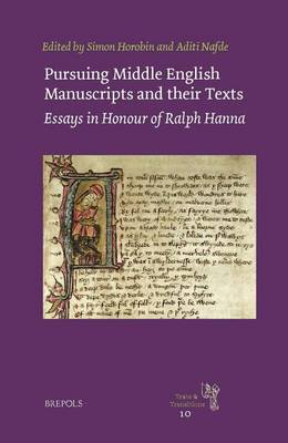 Pursuing Middle English Manuscripts and Their Texts: Essays in Honour of Ralph Hanna - Texts and Transitions 10 (Hardback)