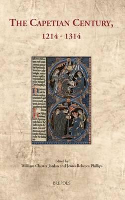 The Capetian Century, 1214 to 1314 (Hardback)