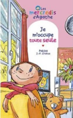 Les Mercredis D'Agathe/Je M'Occupe Toute Seule (Paperback)